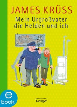 Mein Urgroßvater, die Helden und ich von Bartsch,  Jochen, Buchholz,  Jan, Krüss,  James, Rothfuchs,  Heiner