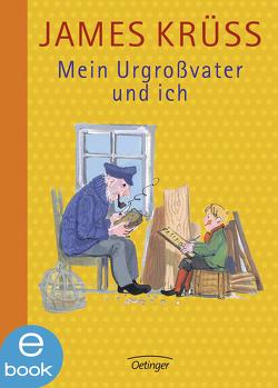 Mein Urgroßvater und ich von Bartsch,  Jochen, Buchholz,  Jan, Krüss,  James, Rothfuchs,  Heiner