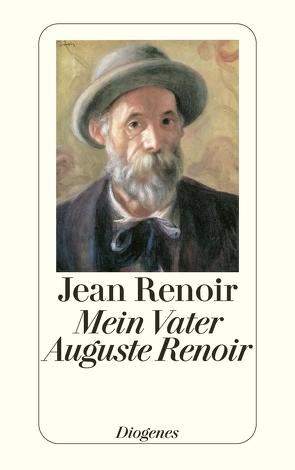 Mein Vater Auguste Renoir von Renoir,  Jean, Stahlmann,  Sigrid
