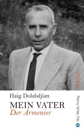 Mein Vater, der Armenier von Dolabdjian,  Haig