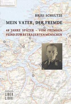 Mein Vater, der Fremde von Schultze,  Brixi