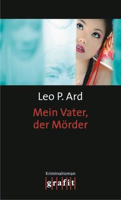Mein Vater, der Mörder von Ard,  Leo P