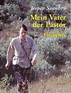 Mein Vater der Pastor von Dettwiler,  Lukas, Mauz,  Andreas, Svenbro,  Jesper