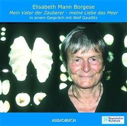 Mein Vater, der Zauberer – Meine Liebe das Meer von Mann Borgese,  Elisabeth