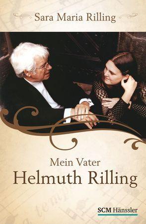 Mein Vater Helmuth Rilling von Rilling,  Sara Maria