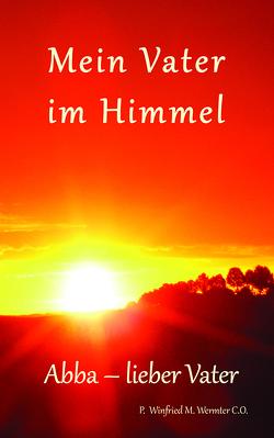 Mein Vater im Himmel von Wermter,  Winfried M.