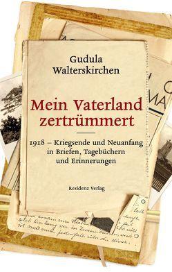 Mein Vaterland zertrümmert von Walterskirchen,  Gudula