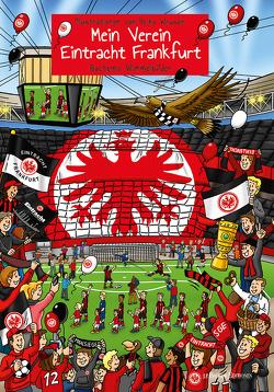 Mein Verein Eintracht Frankfurt von Wrusch,  Heiko