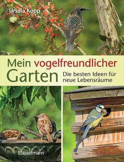 Mein vogelfreundlicher Garten von Kopp,  Ursula