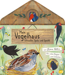 Mein Vogelhaus – Schwalbe, Spatz und Specht von Robin,  Clover, Zettner,  Maria