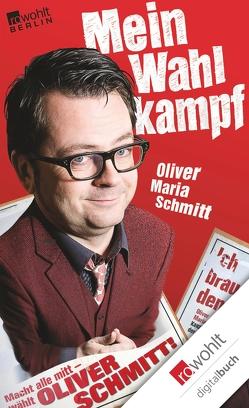 Mein Wahlkampf von Schmitt,  Oliver Maria