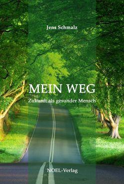 Mein Weg von Schmalz,  Jens