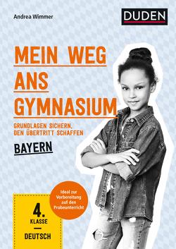 Mein Weg ans Gymnasium – Deutsch 4. Klasse – Bayern von Wimmer,  Andrea