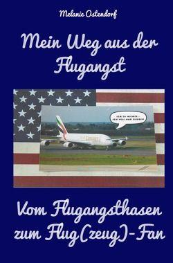 Mein Weg aus der Flugangst – Vom Flugangsthasen zum Flug(zeug) – Fan von Ostendorf,  Melanie