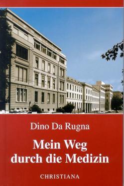 Mein Weg durch die Medizin von DaRugna,  Dino