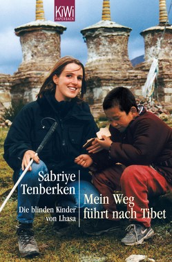 Mein Weg führt nach Tibet von Tenberken,  Sabriye