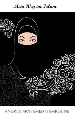 Mein Weg im Islam von Mohamed Hamroune,  Andrea
