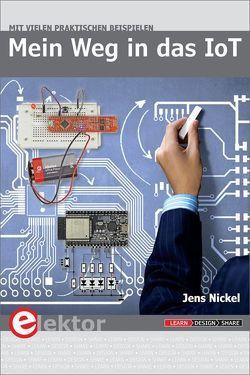 Mein Weg in das IoT von Nickel,  Jens