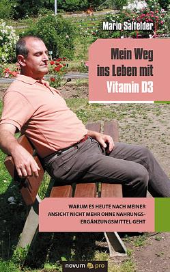 Mein Weg ins Leben mit Vitamin D3 von S M