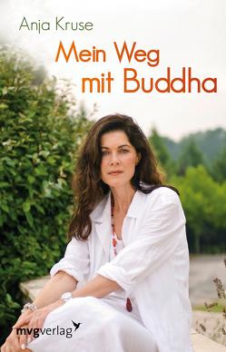 Mein Weg mit Buddha von Kruse,  Anja