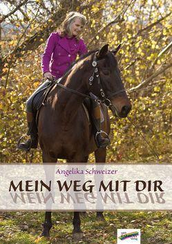 Mein Weg mit dir von Schweizer,  Angelika