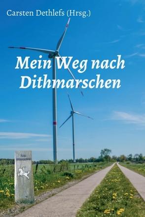Mein Weg nach Dithmarschen von Dethlefs,  Carsten