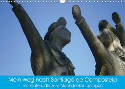 Mein Weg nach Santiago de Compostela mit Zitaten (Wandkalender 2020 DIN A3 quer) von Tetlak,  Andy