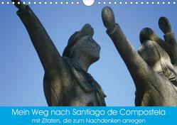 Mein Weg nach Santiago de Compostela mit Zitaten (Wandkalender 2020 DIN A4 quer) von Tetlak,  Andy