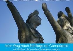 Mein Weg nach Santiago de Compostela mit Zitaten (Wandkalender 2021 DIN A2 quer) von Tetlak,  Andy