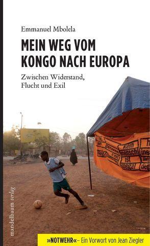 Mein Weg vom Kongo nach Europa von Behr,  Dieter Alexander, Mbolela,  Emmanuel