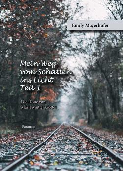 Mein Weg vom Schatten ins Licht – Teil 1 von Mayerhofer,  Emily