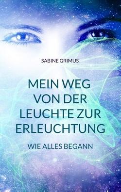 Mein Weg von der Leuchte zur Erleuchtung von Grimus,  Sabine