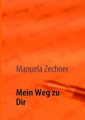 Mein Weg zu Dir von Zechner,  Manuela