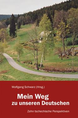 Mein Weg zu unseren Deutschen von Schwarz,  Wolfgang