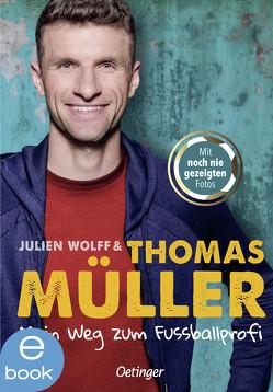 Mein Weg zum Fußballprofi von Mueller,  Thomas, Wolff,  Julien