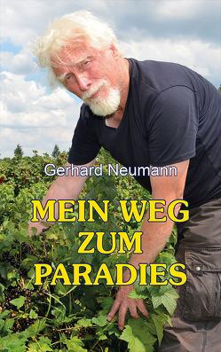 Mein Weg zum Paradies von Neumann,  Gerhard