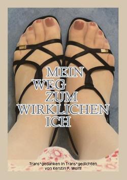 Mein Weg zum wirklichen Ich von Wolff,  Kerstin F.