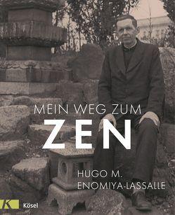 Mein Weg zum Zen von Enomiya-Lassalle,  Hugo M