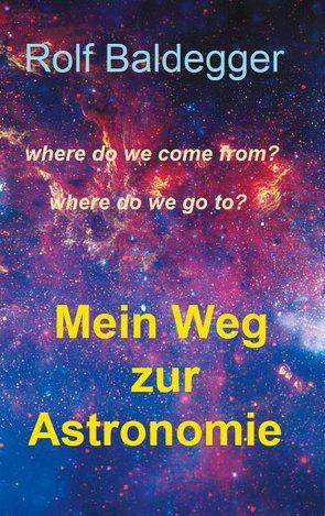 Mein Weg zur Astronomie von Baldegger,  Rolf