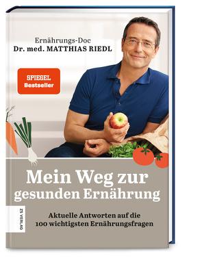 Mein Weg zur gesunden Ernährung von Riedl,  Matthias