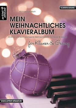 Mein weihnachtliches Klavieralbum für Klavier & Gesang von Gundlach,  Michael