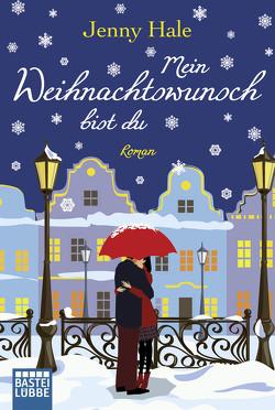 Mein Weihnachtswunsch bist du von Hale,  Jenny, Ostendorf,  Kerstin