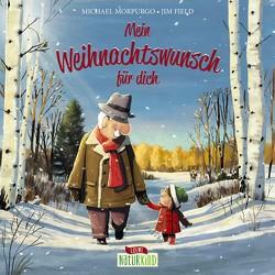 Mein Weihnachtswunsch für dich von Field,  Jim, Morpurgo,  Michael, Niessen,  Susan