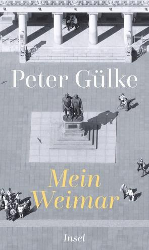 Mein Weimar von Gülke,  Peter
