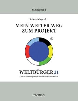 Mein weiter Weg zum Projekt Weltbürger21 von Herold,  Angela, Magulski,  Rainer