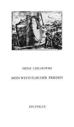 Mein Westfälischer Frieden von Czechowski,  Heinz, Goedden,  Walter