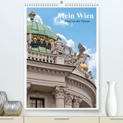 Mein Wien. Juwel an der Donau (Premium, hochwertiger DIN A2 Wandkalender 2021, Kunstdruck in Hochglanz) von Stanzer,  Elisabeth