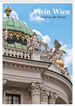 Mein Wien. Juwel an der Donau (Wandkalender 2021 DIN A3 hoch) von Stanzer,  Elisabeth