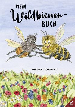 Mein Wildbienen-Buch von Botz,  Claudia, Simon,  Anke