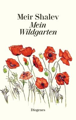 Mein Wildgarten von Achlama,  Ruth, Shalev,  Meir, Shir,  Refaella